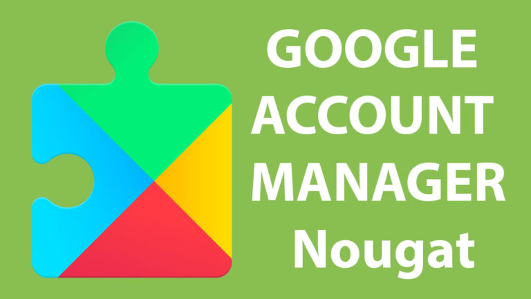 Download Google account manager 7.0 7.1.2 Nougat