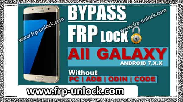 Bypass FRP PC without any Samsung Galaxy Android 7 | Code | ADB