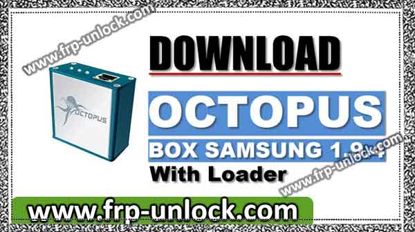 Download Octopus box Samsung 1.9.4 with loader for Samsung release