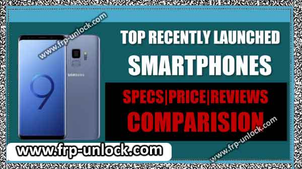 Top New Launch Smartphone Feature, Specs and Review Comparison