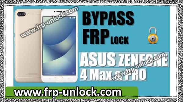 BypassFRP ASUS Zenfonee 4 Max, Max Pro for Android 7 1 1 [New Method