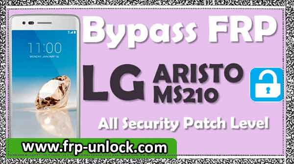 bypass google account LG MS210 Aristo, Downgrade LG Aristo security Patch