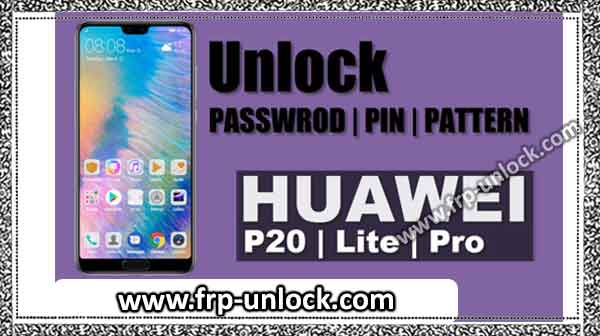 How to Remove Password Huawei P20, P20 Pro, P20 Lite by Hard Reset