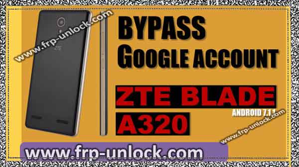 bypass google account ZTE blade a320