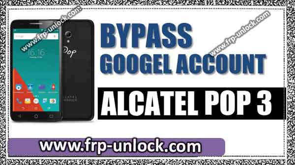 bypass google frp alcatel pop 3
