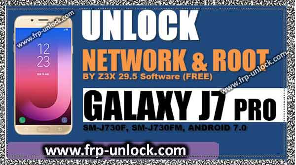 How To Root And Unlock Network Galaxy J7 Pro By Z3X Tool