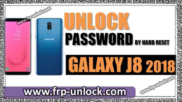 Unlock Samsung Galaxy J8 2018 password by hard reset method