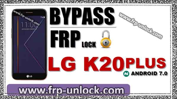 bypass google account lg k20 plus