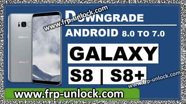 Samsung Galaxy S8 | Downgrade Android version 8.0 into S8 + Android 7.0
