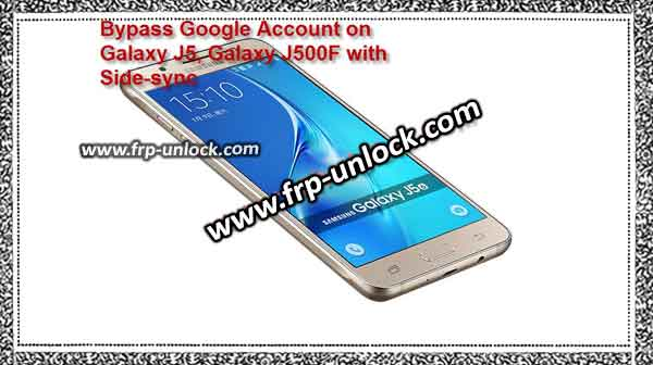 How to Remove Galaxy J5 FRP J 500 F Google Account Sidesync Method