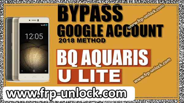 bypass google account  BQ Aquaris U Light