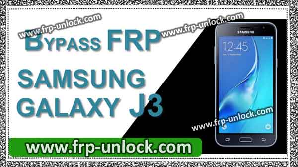 How to Remove Google Verification and bypass Galaxy J3 FRP lock Bypass